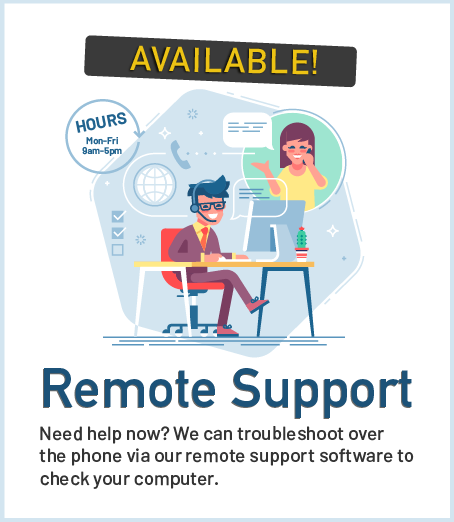 We offer remote support. Call us now!